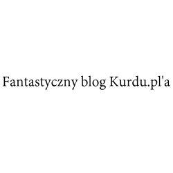 Fantastyczny blog Kurdu.pl'a