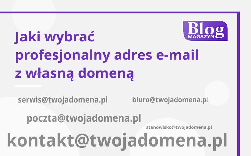 Jaki wybrać profesjonalny adres e-mail z własną domeną